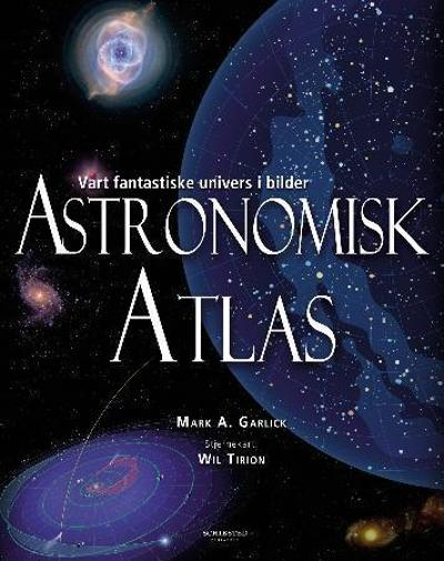 Astronomisk atlas - Mark A. Garlick