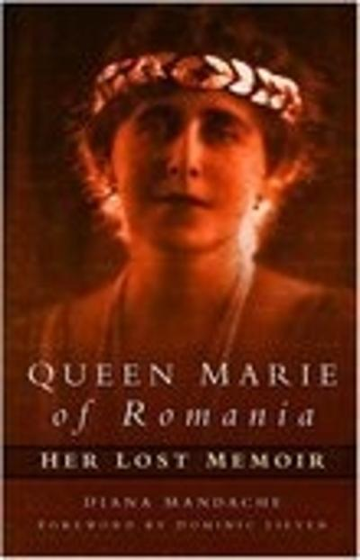 Queen Marie of Romania - Diana Mandache