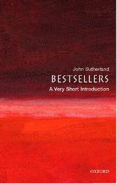 Bestsellers: A Very Short Introduction - John Sutherland