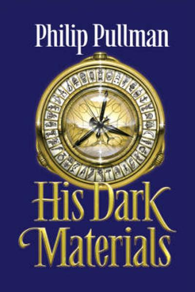 His Dark Materials Trilogy: Northern Lights, The Amber Spyglass, The Subtle Knife - Philip Pullman