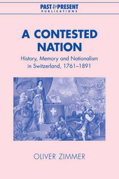 A Contested Nation - Oliver Zimmer