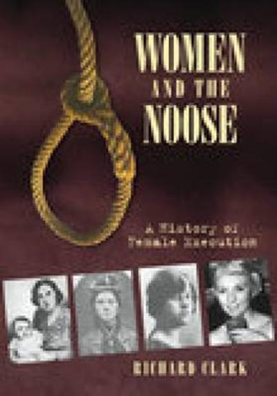 Women and the Noose - Richard Clark
