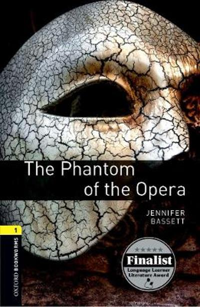 Oxford Bookworms Library: Level 1:: The Phantom of the Opera - Gaston Leroux