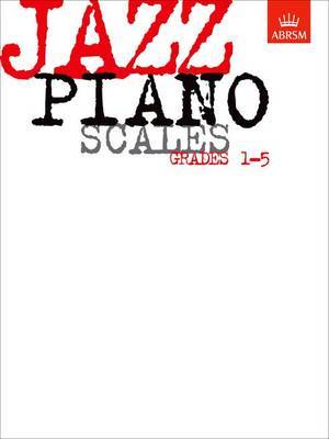 Jazz Piano Scales, Grades 1-5 - ABRSM