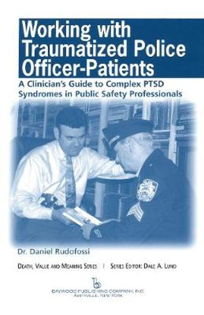 Working with Traumatized Police-Officer Patients - Daniel Rudofossi