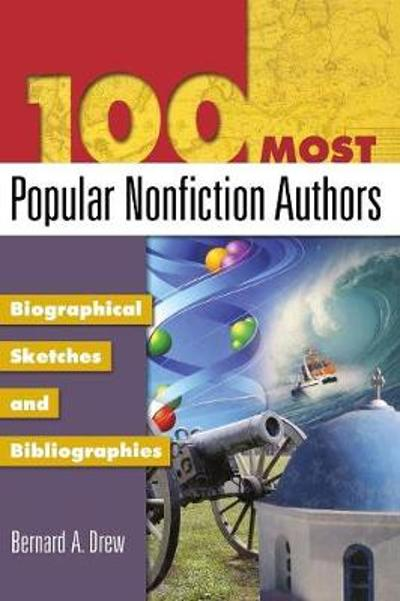 100 Most Popular Nonfiction Authors - Bernard A. Drew