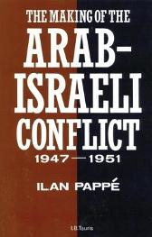 The Making of the Arab-Israeli Conflict, 1947-51 - Ilan Pappe
