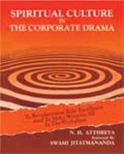 Spiritual Culture in the Corporate Drama - N H Atthreya