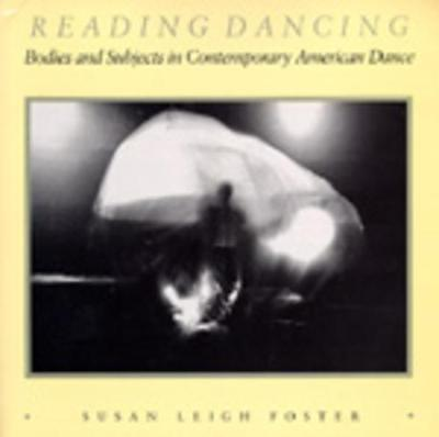 Reading Dancing - Susan Leigh Foster