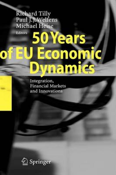 50 Years of EU Economic Dynamics - Richard Tilly