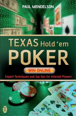 Texas Hold'em Poker: Win Online - Paul Mendelson