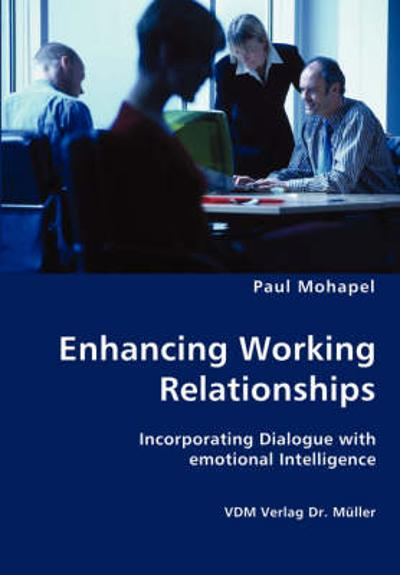 Enhancing Working Relationships - Paul Mohapel