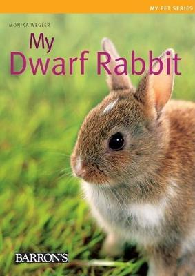 My Dwarf Rabbit - Monika Wegler