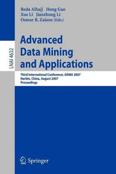 Advanced Data Mining and Applications - Reda Alhajj