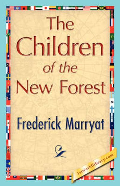 The Children of the New Forest - Marryat Frederick Marryat