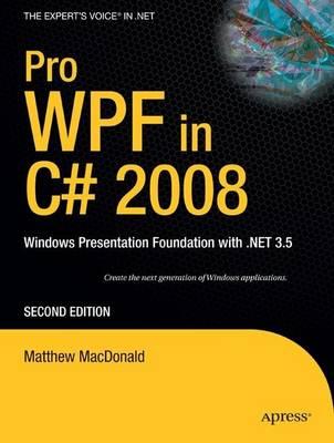 Pro WPF in C# 2008 - Matthew MacDonald - Paperback (9781590599556