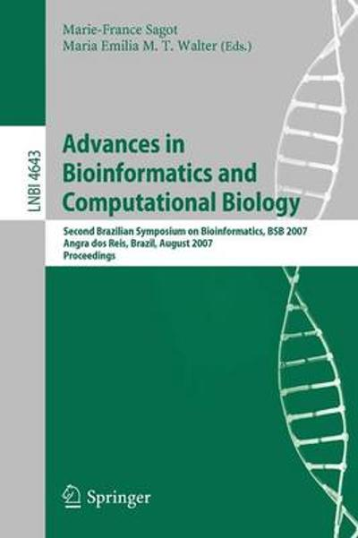 Advances in Bioinformatics and Computational Biology - Marie-France Sagot