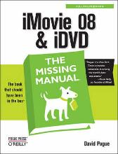IMovie '08 & IDVD: The Missing Manual - David Pogue