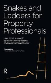 Snakes and Ladders for Property Professionals - Frances Kaye Tanya Ross