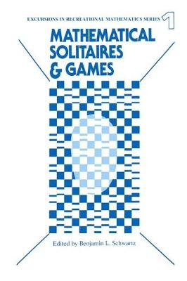 Mathematical Solitaires and Games - Benjamin L. Schwartz