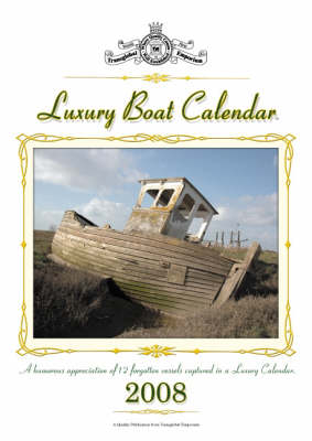 Luxury Boat Calendar 2008 - David Churchill Shaun Torpey David Boxshall