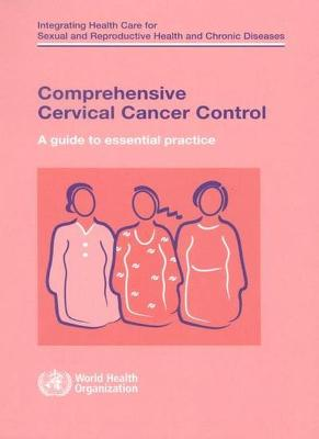 Comprehensive Cervical Cancer Control - World Health Organization (Who)