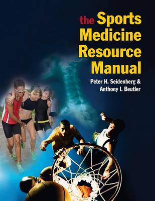 The Sports Medicine Resource Manual - Peter H. Seidenberg