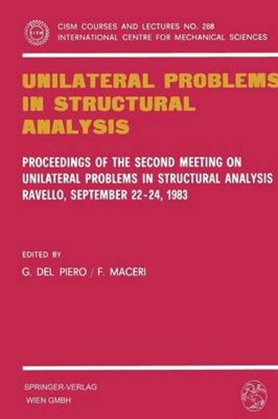 Unilateral Problems in Structural Analysis - Gianpietro Del Piero