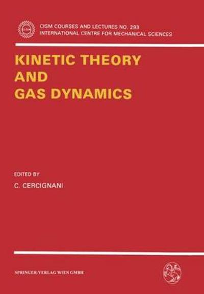 Kinetic Theory and Gas Dynamics - C. Cercignani
