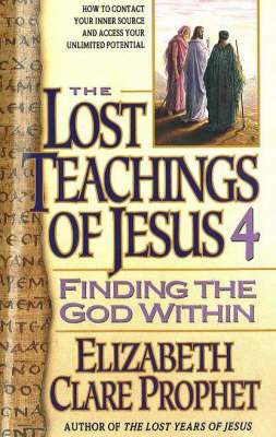 The Lost Teachings of Jesus - Mark L. Prophet