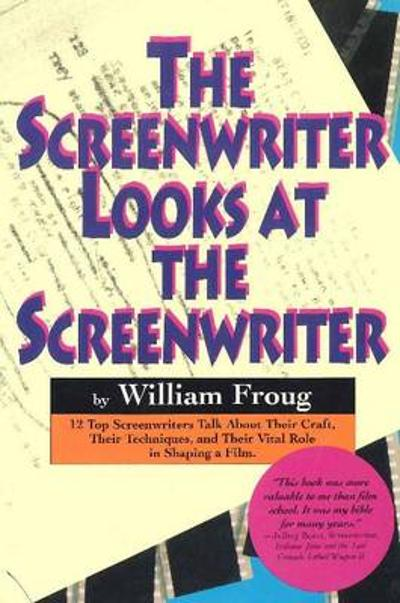 Screenwriter Looks At the Screenwriter - Froug