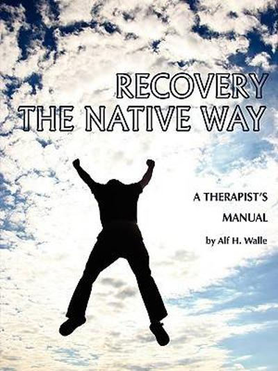Recovery the Native Way - Alf H. Walle