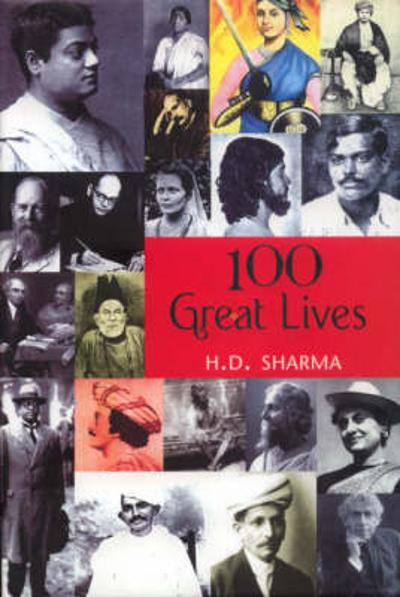 100 Great Lives - H. D. Sharma