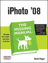 iPhoto '08 the Missing Manual - David Pogue Derrick Story