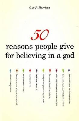 50 Reasons People Give For Believing In A God - 