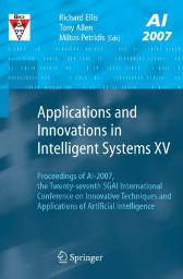 Applications and Innovations in Intelligent Systems XV - Richard Ellis Tony Allen Miltos Petridis