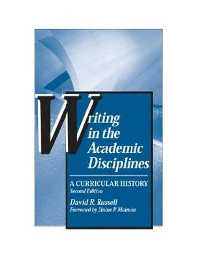 Writing in the Academic Disciplines - David R. Russell