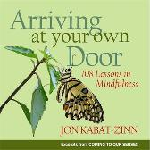 Arriving At Your Own Door - Jon Kabat-Zinn