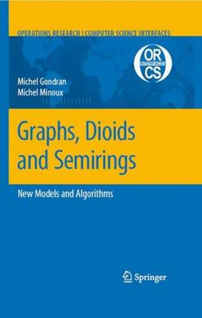 Graphs, Dioids and Semirings - Michel Gondran