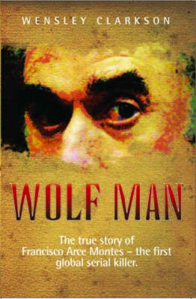 Wolf Man - Wensley Clarkson