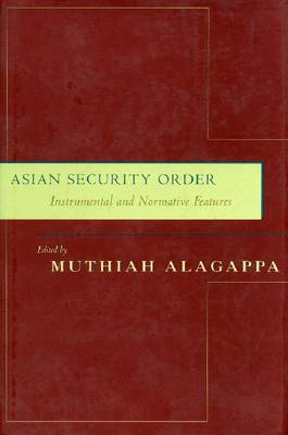 Asian Security Order - Muthiah Alagappa