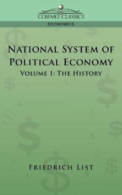 National System of Political Economy - Volume 1 - Friedrich List