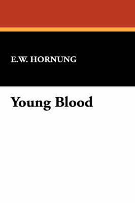 Young Blood - E W Hornung
