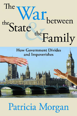 The War Between the State and the Family - Patricia M. Morgan