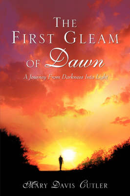 The First Gleam of Dawn - Mary Davis Cutler