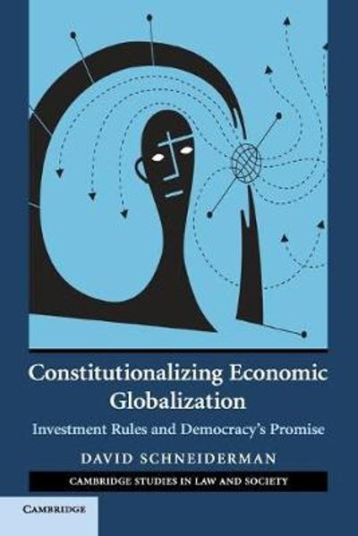Constitutionalizing Economic Globalization - David Schneiderman
