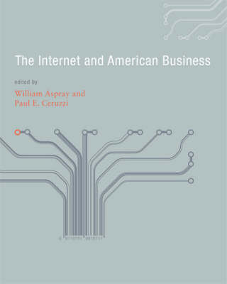 The Internet and American Business - William Aspray