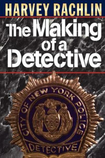 The Making of a Detective - Harvey Rachlin