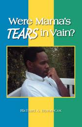 Were Mama's Tears in Vain? - Richard A. Byron-Cox