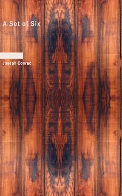 A Set of Six - Joseph Conrad
